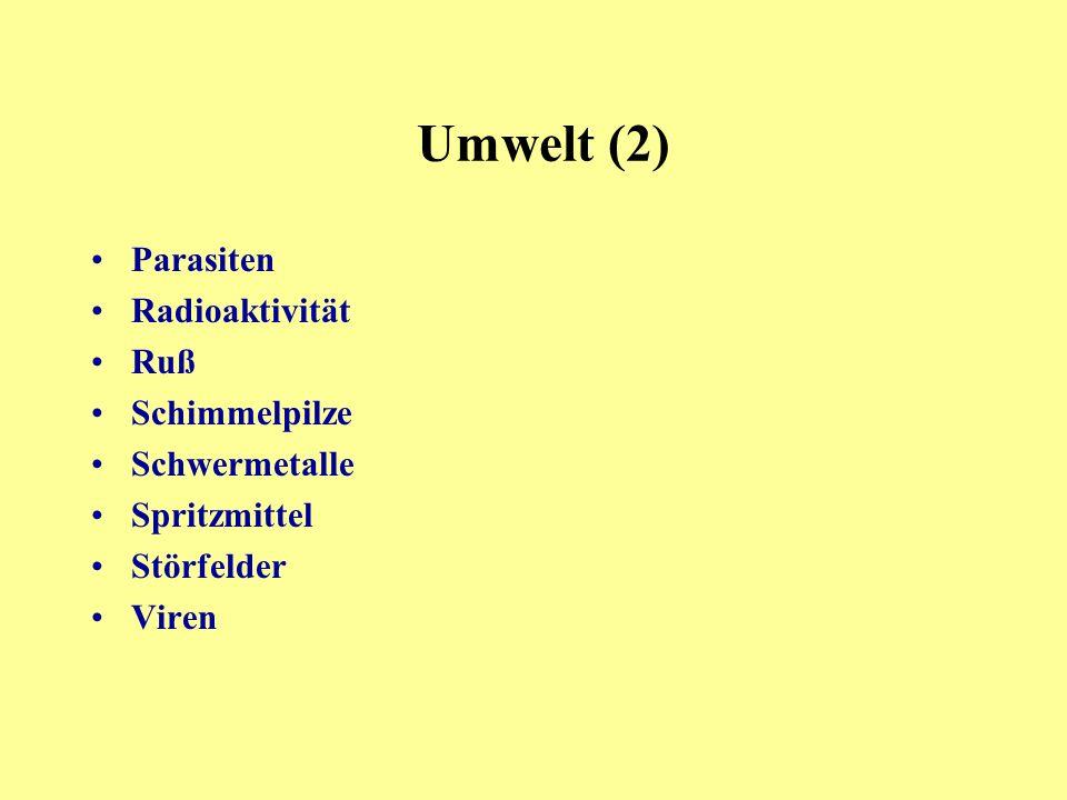 Umwelt (2) Parasiten Radioaktivität Ruß Schimmelpilze Schwermetalle