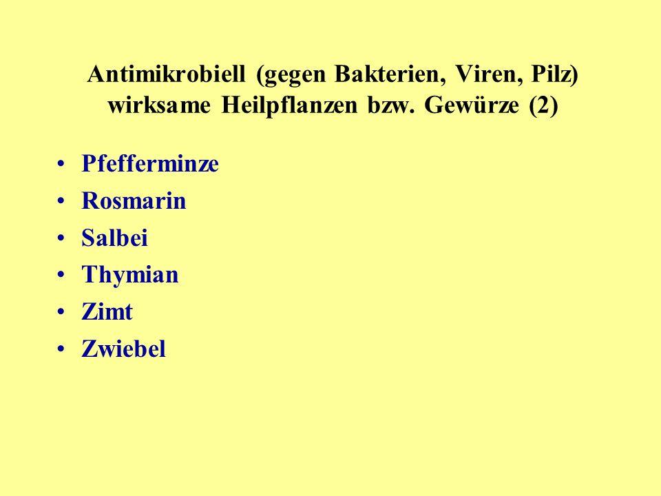Antimikrobiell (gegen Bakterien, Viren, Pilz) wirksame Heilpflanzen bzw. Gewürze (2)
