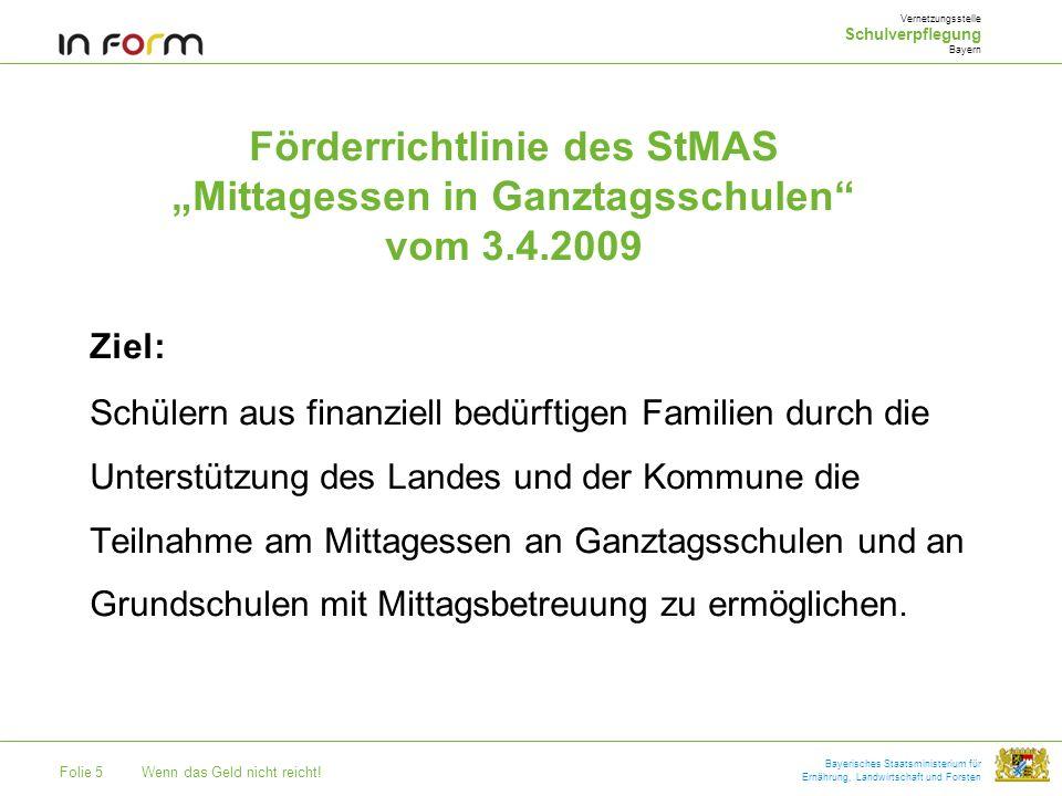 """Vernetzungsstelle Schulverpflegung. Bayern. Förderrichtlinie des StMAS """"Mittagessen in Ganztagsschulen vom 3.4.2009."""