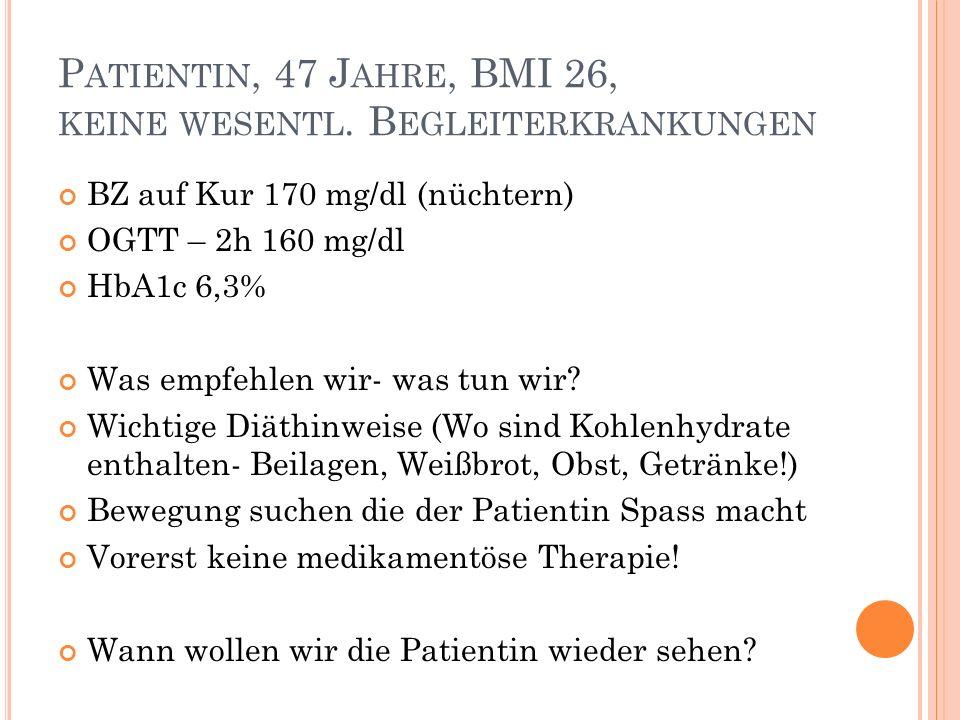 Patientin, 47 Jahre, BMI 26, keine wesentl. Begleiterkrankungen