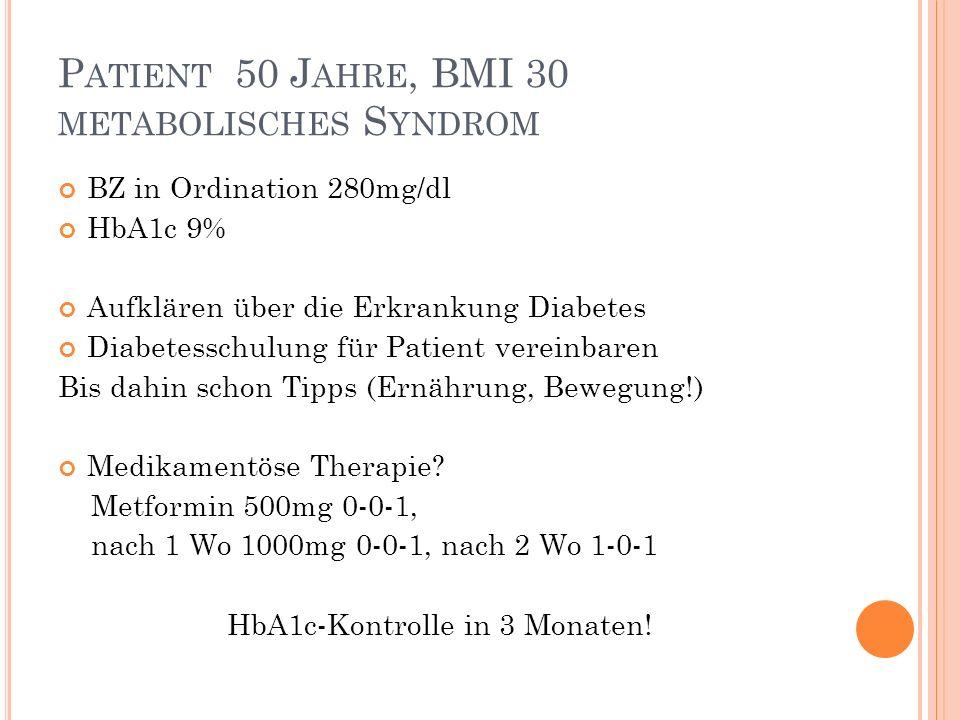 Patient 50 Jahre, BMI 30 metabolisches Syndrom