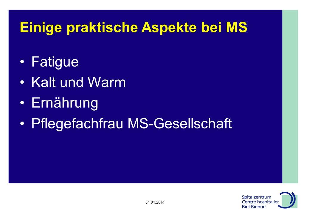 Einige praktische Aspekte bei MS