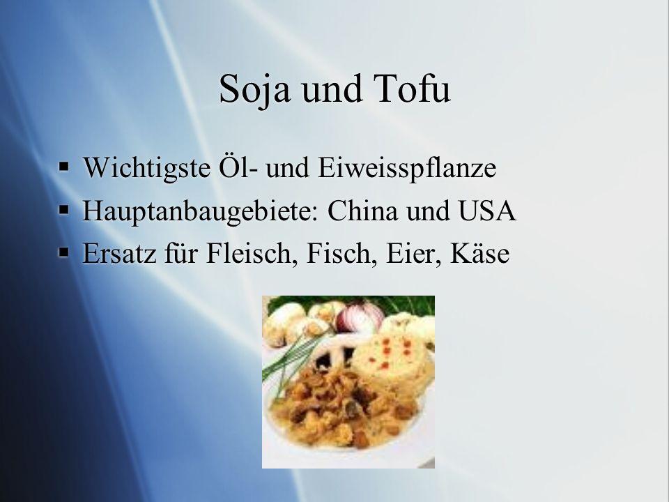 Soja und Tofu Wichtigste Öl- und Eiweisspflanze