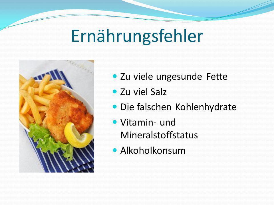 Ernährungsfehler Zu viele ungesunde Fette Zu viel Salz