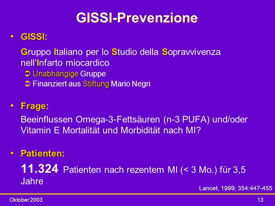 GISSI-Prevenzione GISSI: Gruppo Italiano per lo Studio della Sopravvivenza nell'Infarto miocardico.