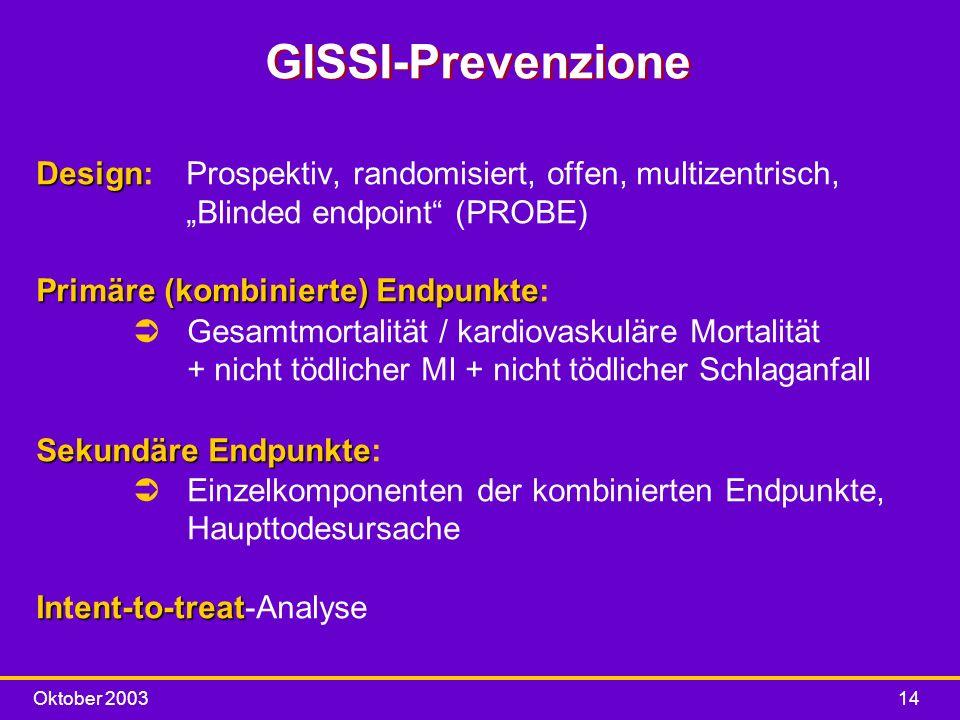 """GISSI-Prevenzione Design: Prospektiv, randomisiert, offen, multizentrisch, """"Blinded endpoint (PROBE)"""