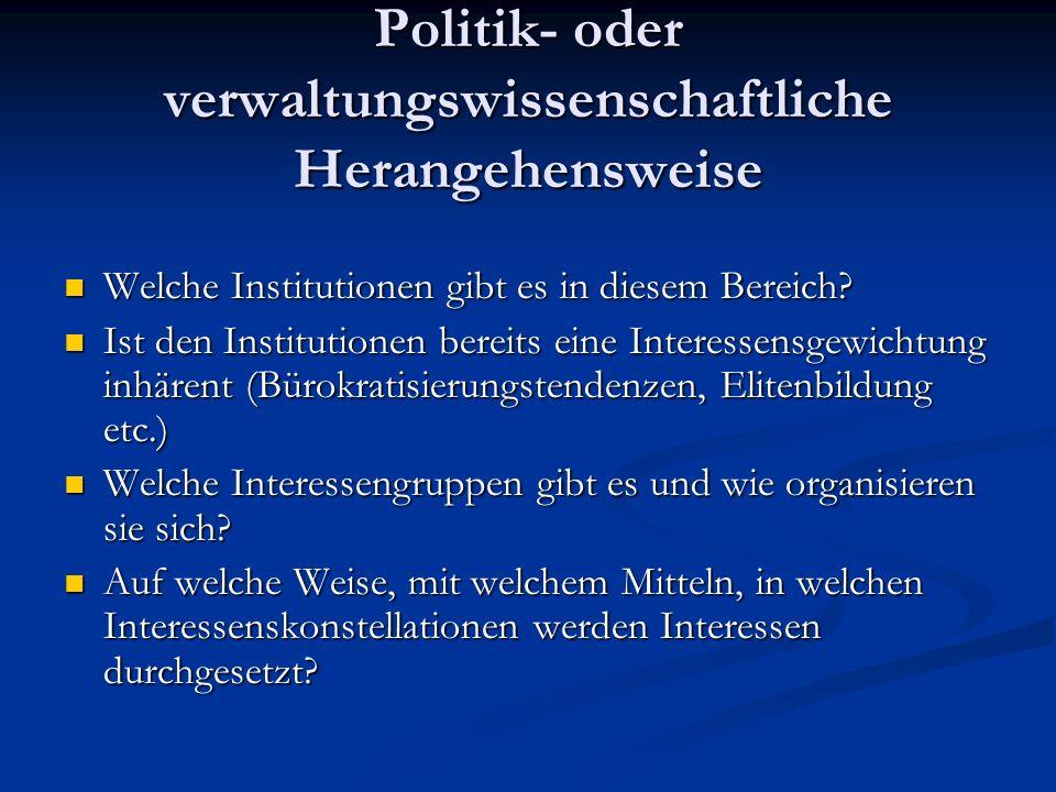 Politik- oder verwaltungswissenschaftliche Herangehensweise