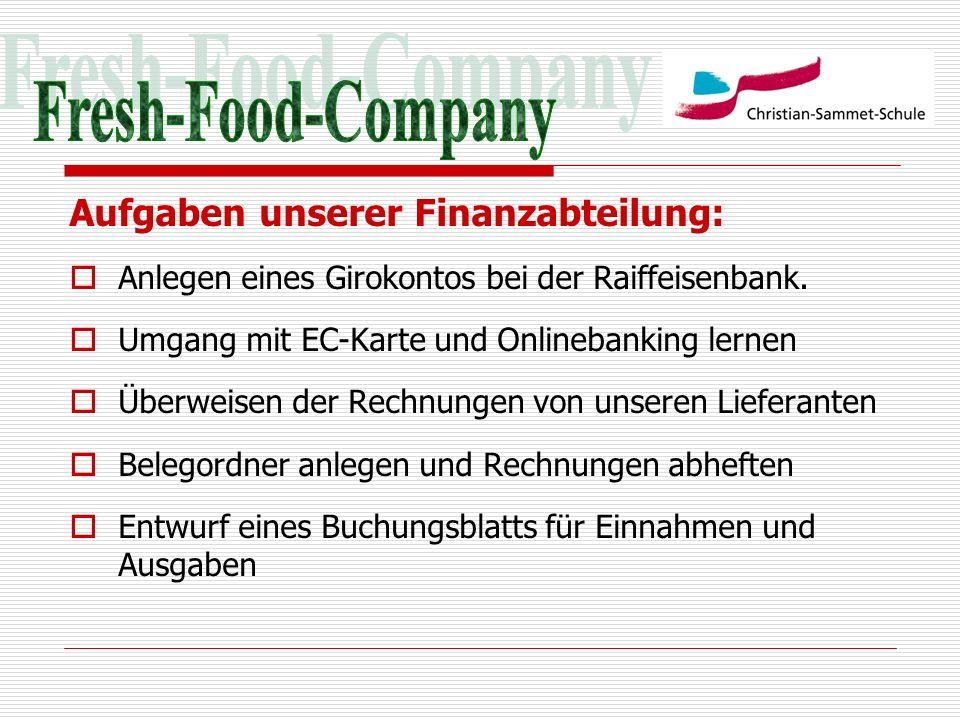 Fresh-Food-Company Aufgaben unserer Finanzabteilung: