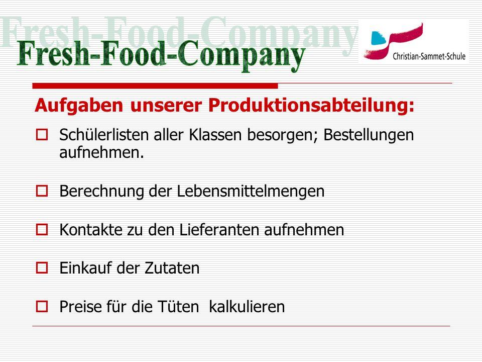 Fresh-Food-Company Aufgaben unserer Produktionsabteilung: