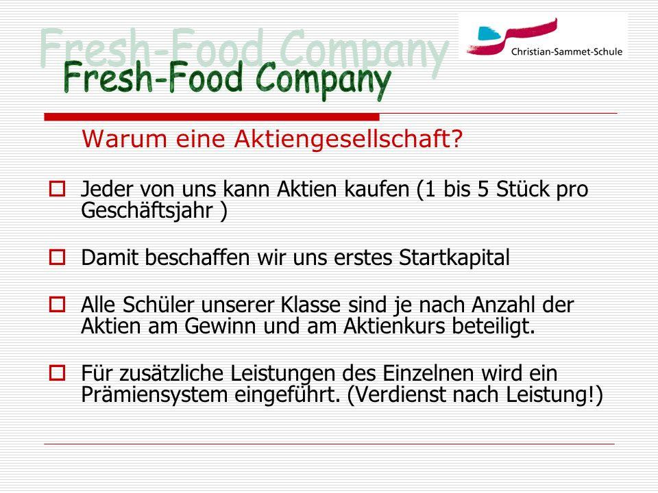 Fresh-Food Company Warum eine Aktiengesellschaft