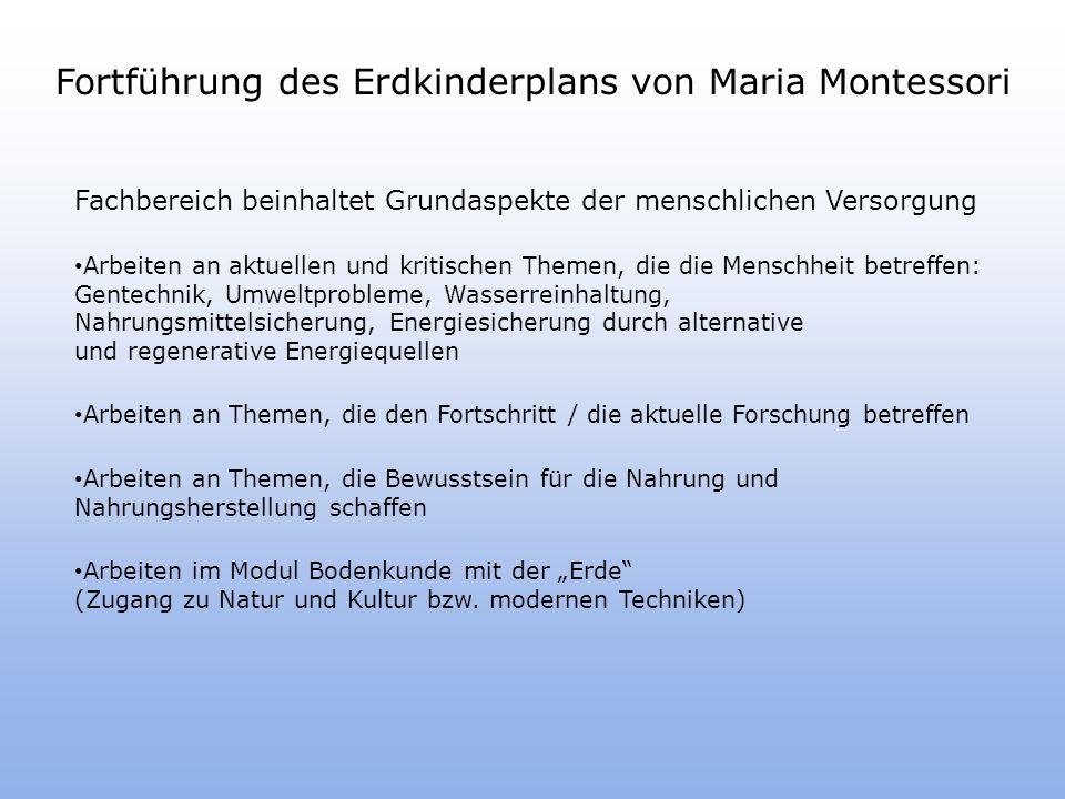 Fortführung des Erdkinderplans von Maria Montessori
