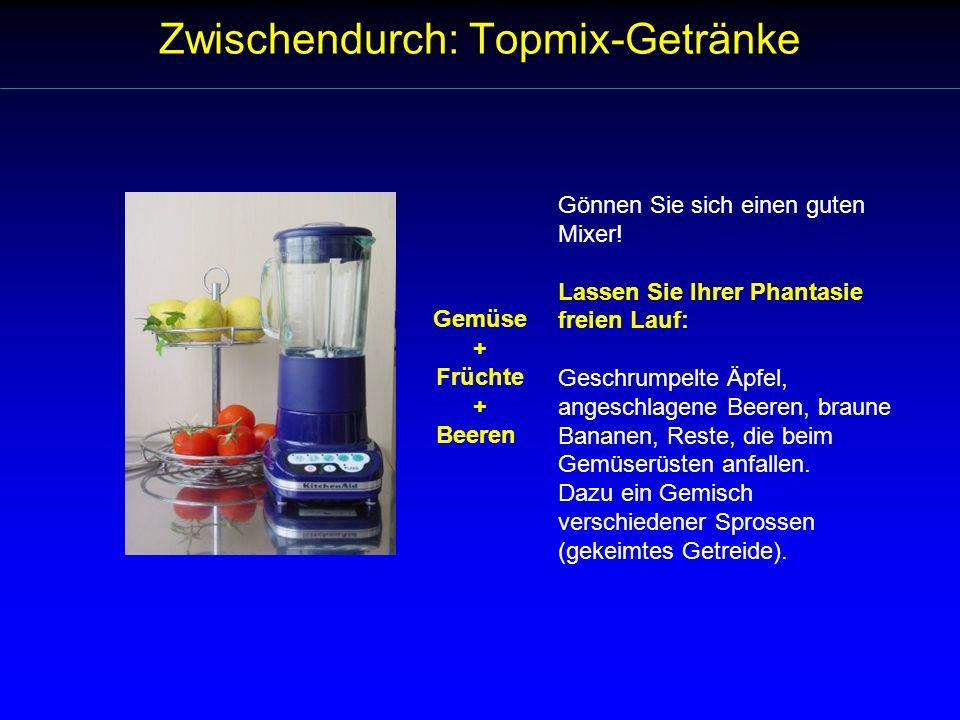 Zwischendurch: Topmix-Getränke