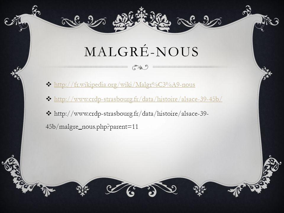 Malgré-nous http://fr.wikipedia.org/wiki/Malgr%C3%A9-nous