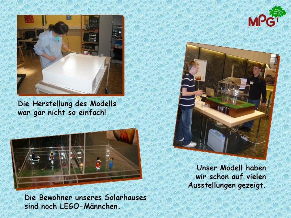 Die Herstellung des Modells war gar nicht so einfach!