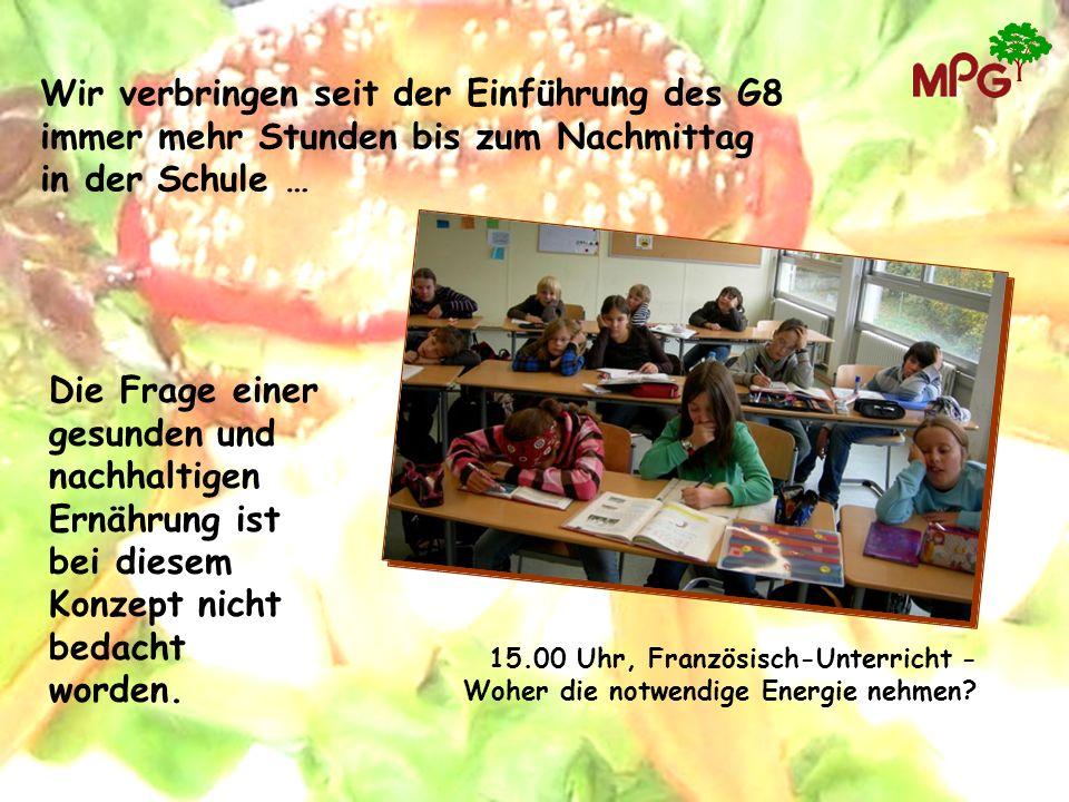 Wir verbringen seit der Einführung des G8 immer mehr Stunden bis zum Nachmittag in der Schule …