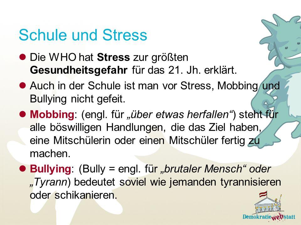 Schule und Stress Die WHO hat Stress zur größten Gesundheitsgefahr für das 21. Jh. erklärt.