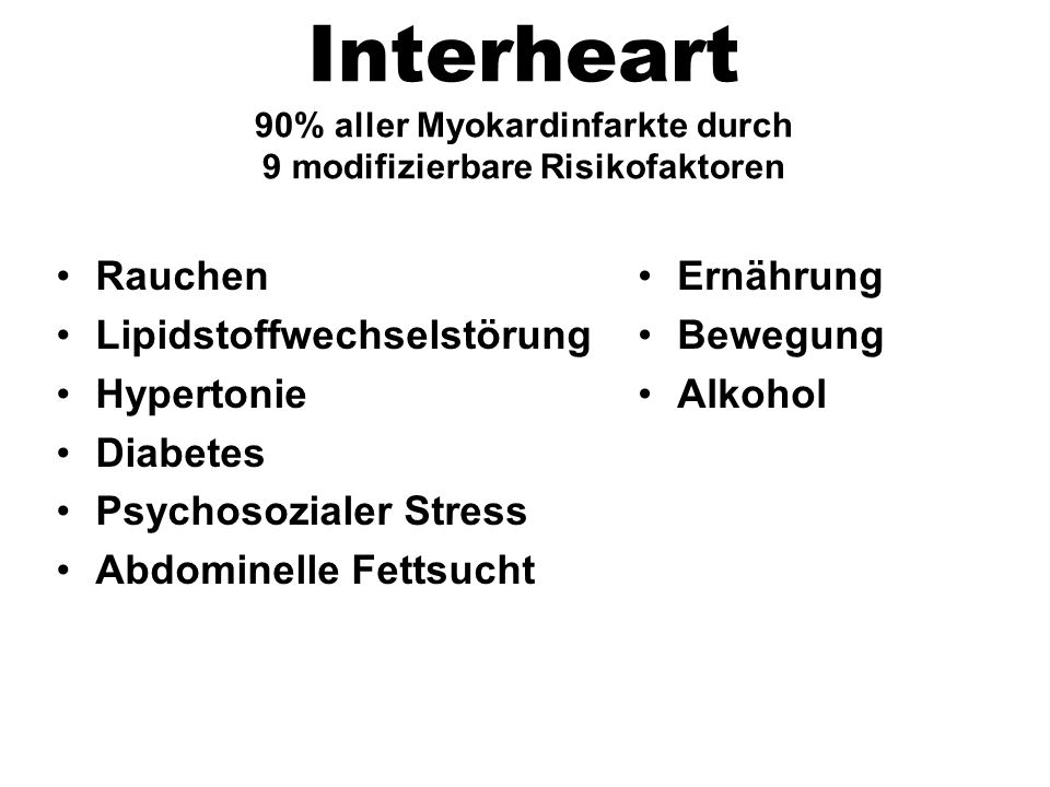 Interheart 90% aller Myokardinfarkte durch 9 modifizierbare Risikofaktoren