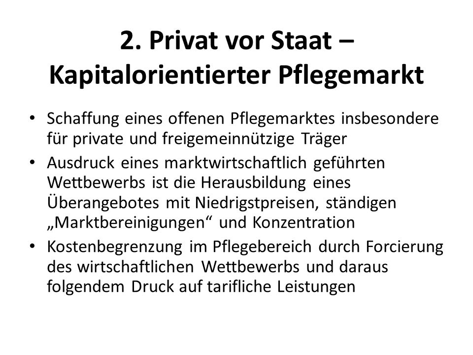 2. Privat vor Staat – Kapitalorientierter Pflegemarkt