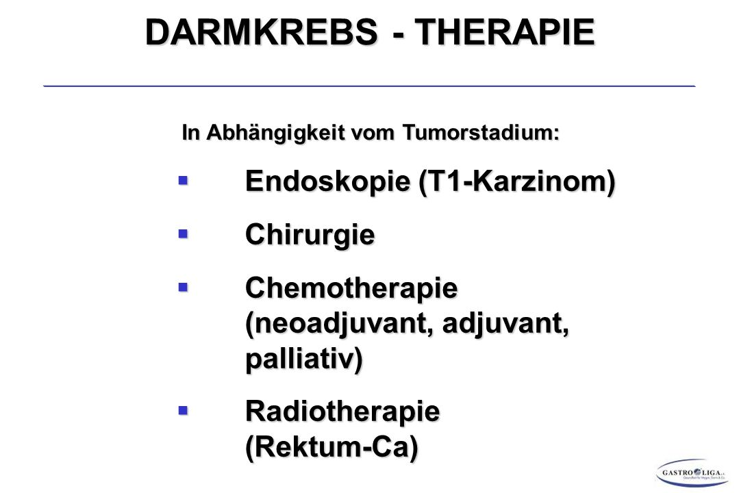 DARMKREBS - THERAPIE Endoskopie (T1-Karzinom) Chirurgie
