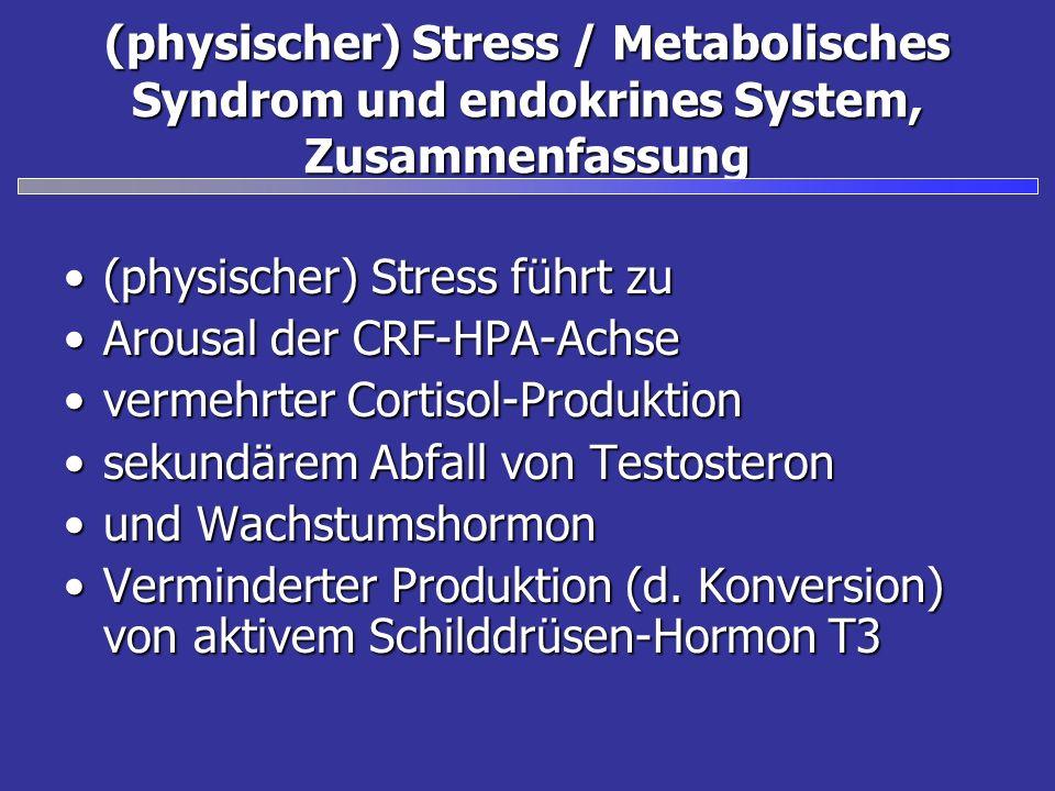 (physischer) Stress / Metabolisches Syndrom und endokrines System, Zusammenfassung