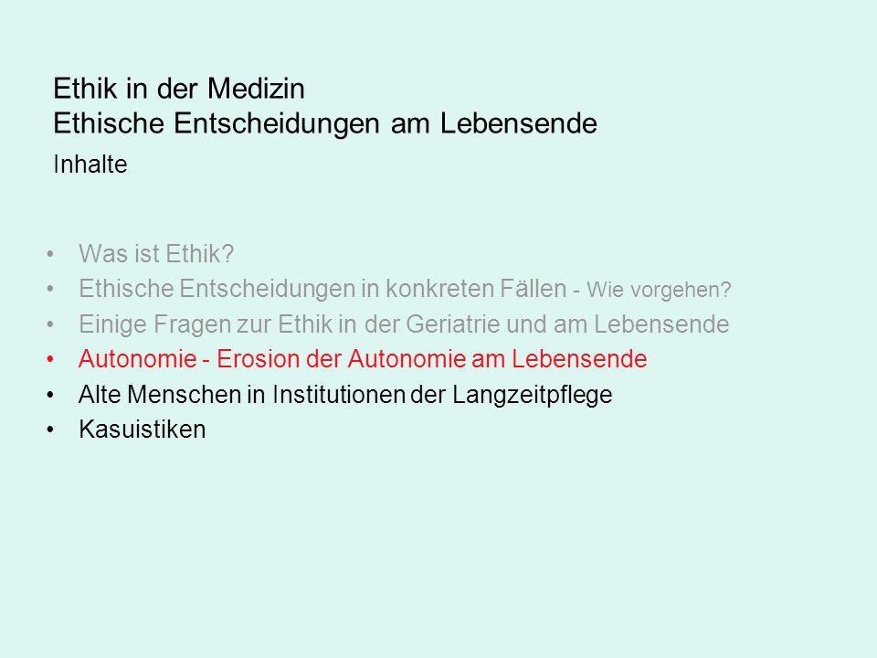 Ethik in der Medizin Ethische Entscheidungen am Lebensende Inhalte
