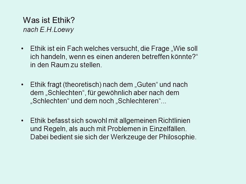 Was ist Ethik nach E.H.Loewy