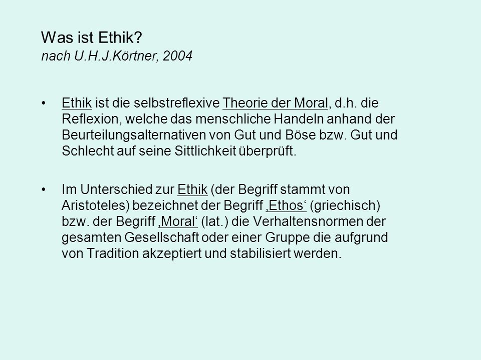 Was ist Ethik nach U.H.J.Körtner, 2004