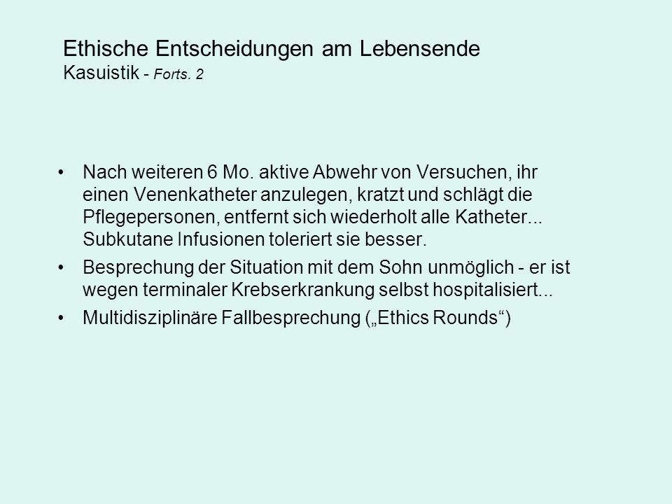 Ethische Entscheidungen am Lebensende Kasuistik - Forts. 2