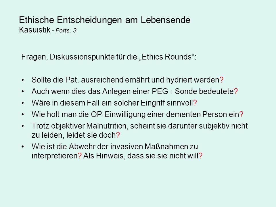 Ethische Entscheidungen am Lebensende Kasuistik - Forts. 3