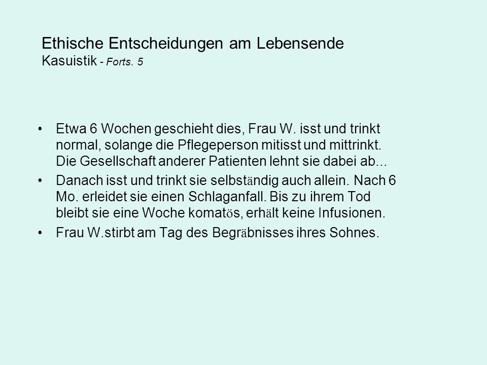 Ethische Entscheidungen am Lebensende Kasuistik - Forts. 5