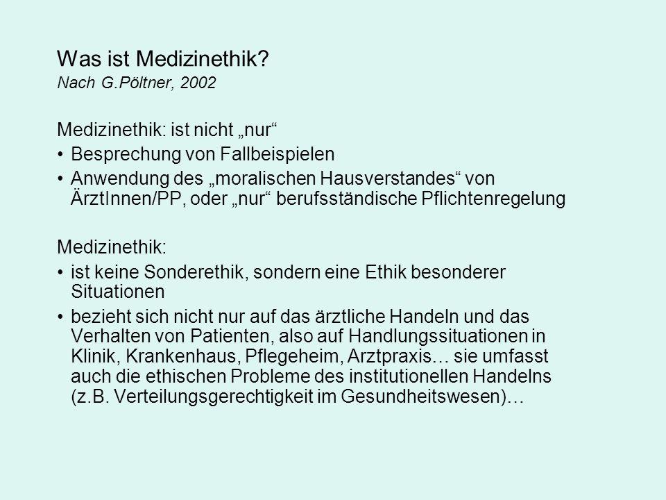 Was ist Medizinethik Nach G.Pöltner, 2002