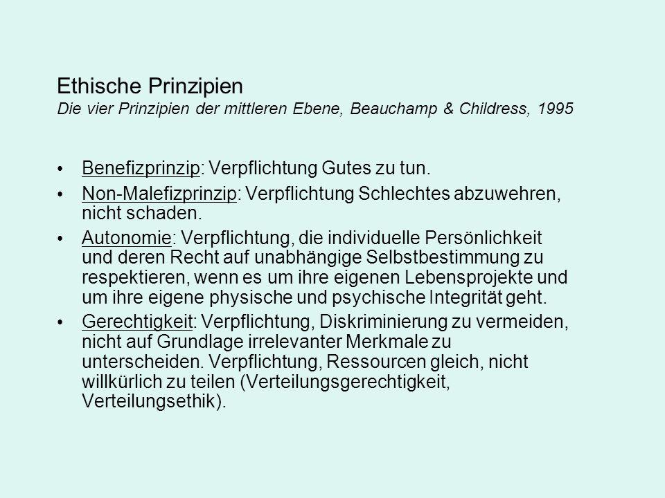 Ethische Prinzipien Die vier Prinzipien der mittleren Ebene, Beauchamp & Childress, 1995