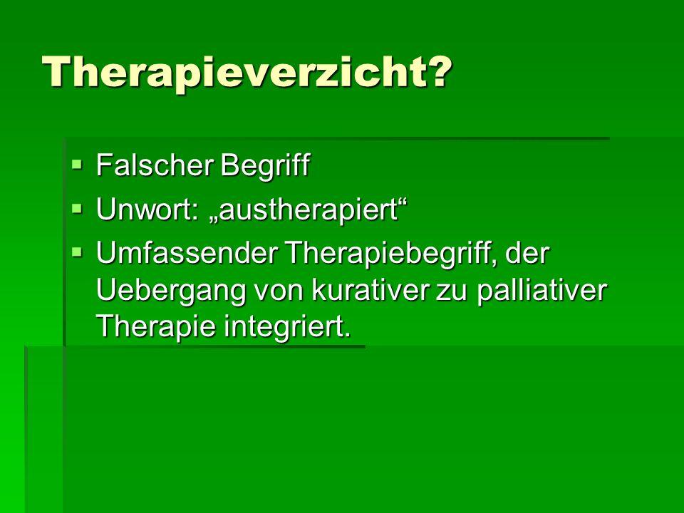 """Therapieverzicht Falscher Begriff Unwort: """"austherapiert"""
