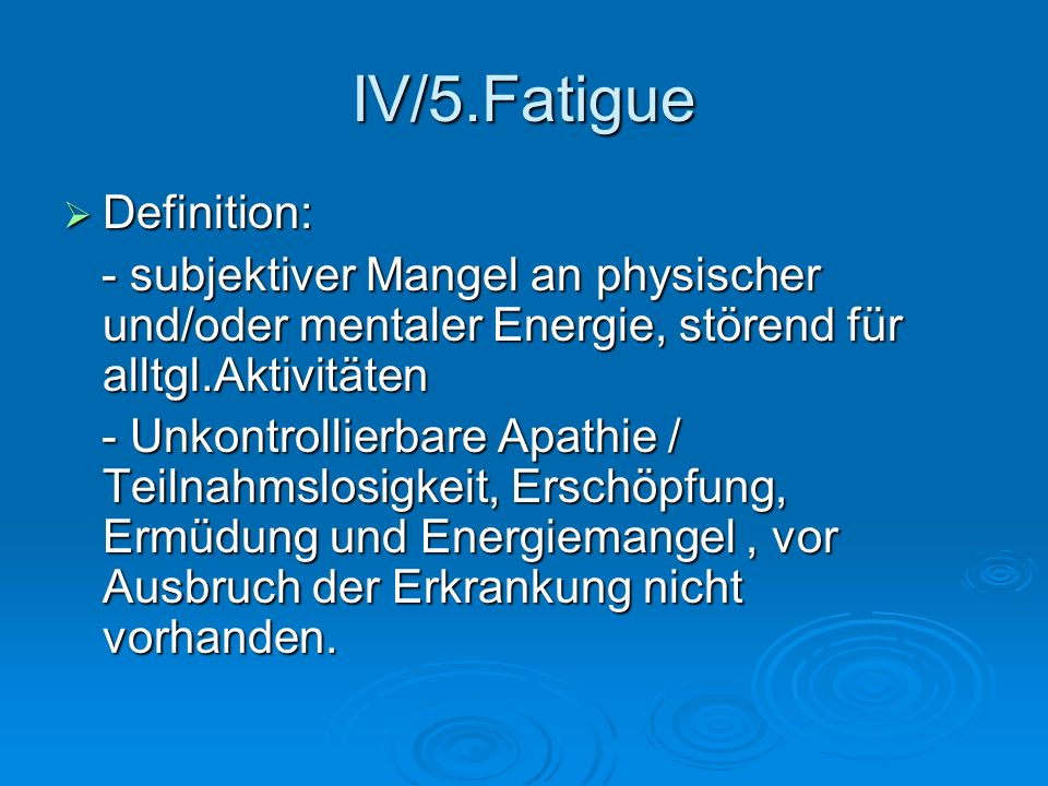 IV/5.Fatigue Definition: