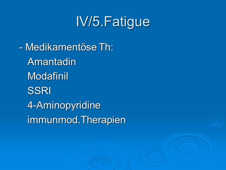 IV/5.Fatigue - Medikamentöse Th: Amantadin Modafinil SSRI