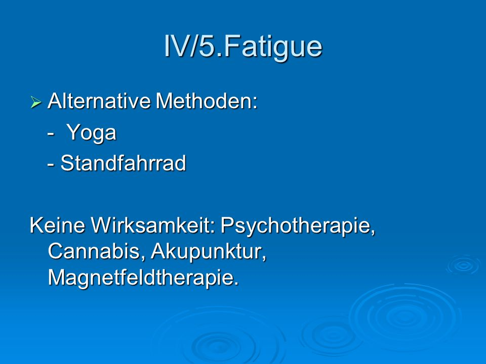 IV/5.Fatigue Alternative Methoden: - Yoga - Standfahrrad