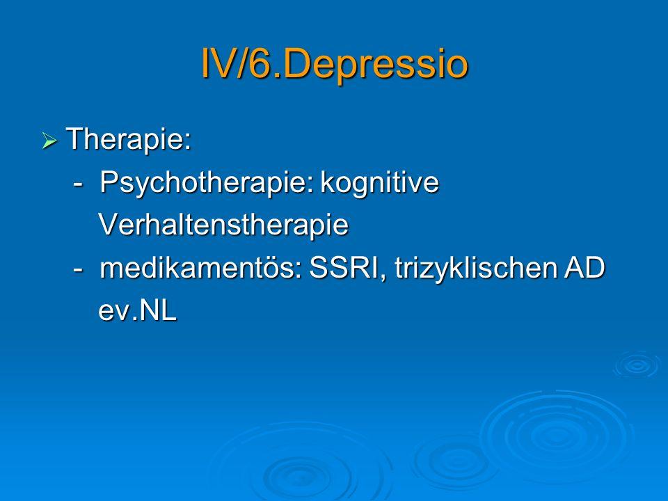 IV/6.Depressio Therapie: - Psychotherapie: kognitive