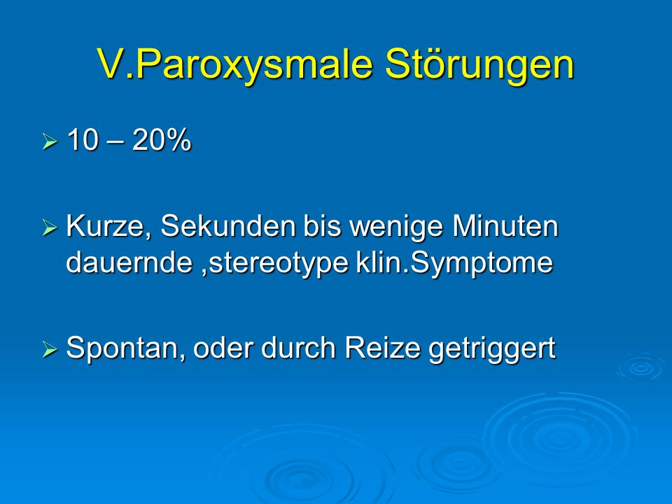 V.Paroxysmale Störungen