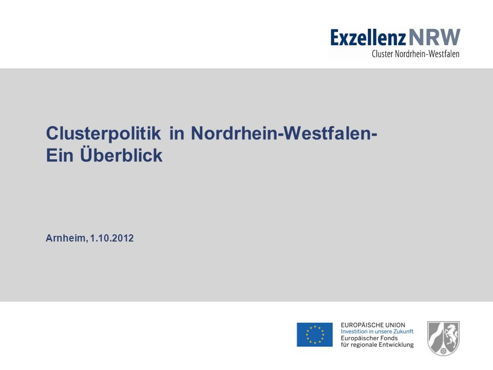 Clusterpolitik in Nordrhein-Westfalen- Ein Überblick Arnheim, 1. 10