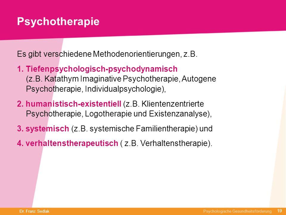 Psychotherapie Es gibt verschiedene Methodenorientierungen, z.B.