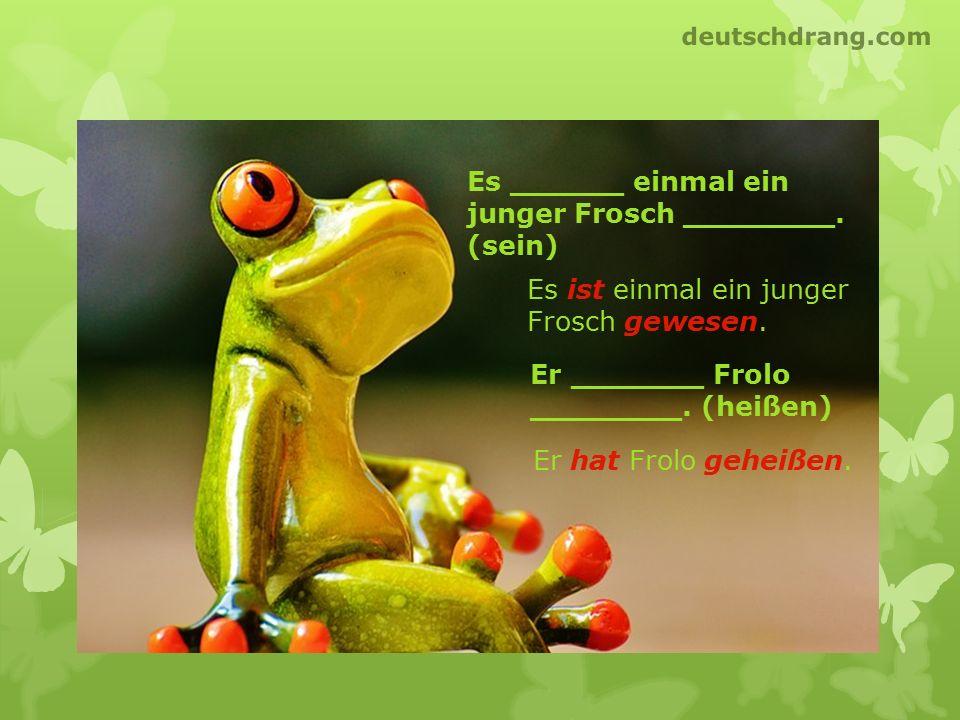 Es ______ einmal ein junger Frosch ________. (sein)