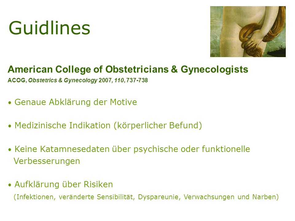 Guidlines American College of Obstetricians & Gynecologists ACOG, Obstetrics & Gynecology 2007, 110, 737-738.