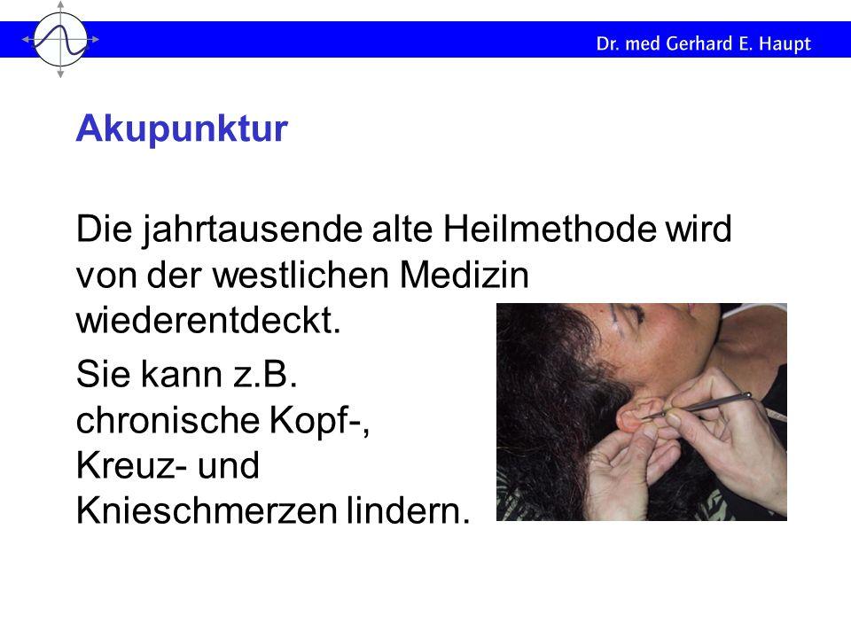 Akupunktur Die jahrtausende alte Heilmethode wird von der westlichen Medizin wiederentdeckt.
