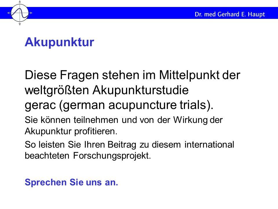 Akupunktur Diese Fragen stehen im Mittelpunkt der weltgrößten Akupunkturstudie gerac (german acupuncture trials).