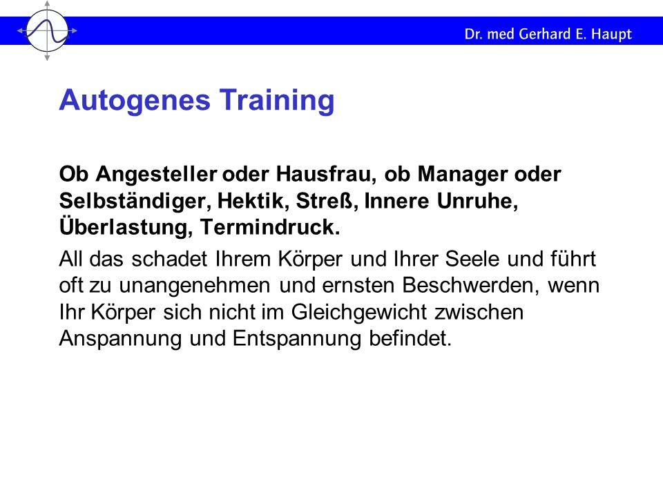 Autogenes Training Ob Angesteller oder Hausfrau, ob Manager oder Selbständiger, Hektik, Streß, Innere Unruhe, Überlastung, Termindruck.