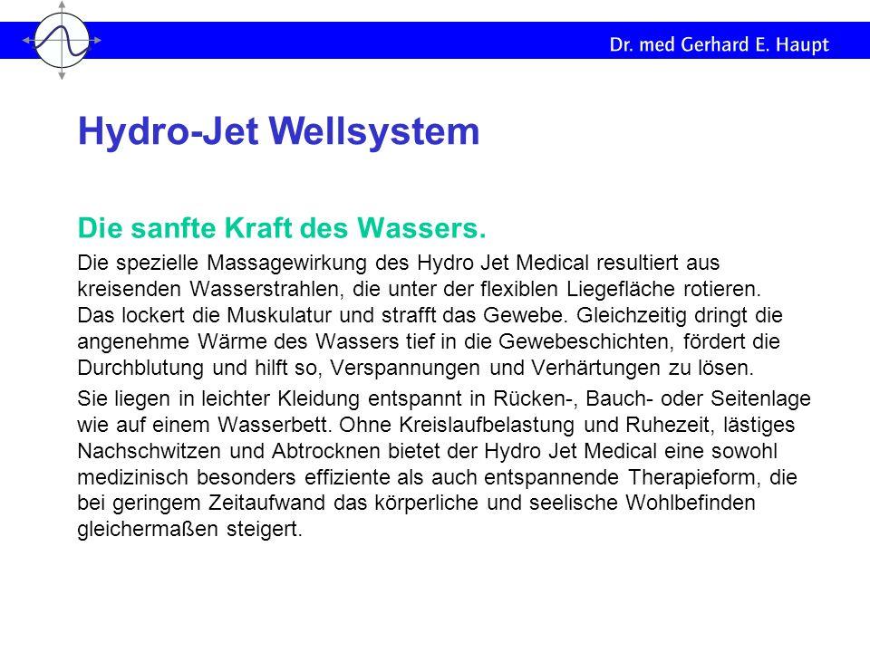 Hydro-Jet Wellsystem Die sanfte Kraft des Wassers.