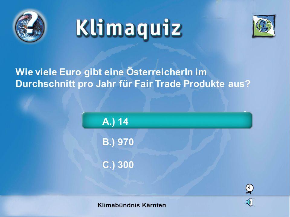 Wie viele Euro gibt eine ÖsterreicherIn im Durchschnitt pro Jahr für Fair Trade Produkte aus