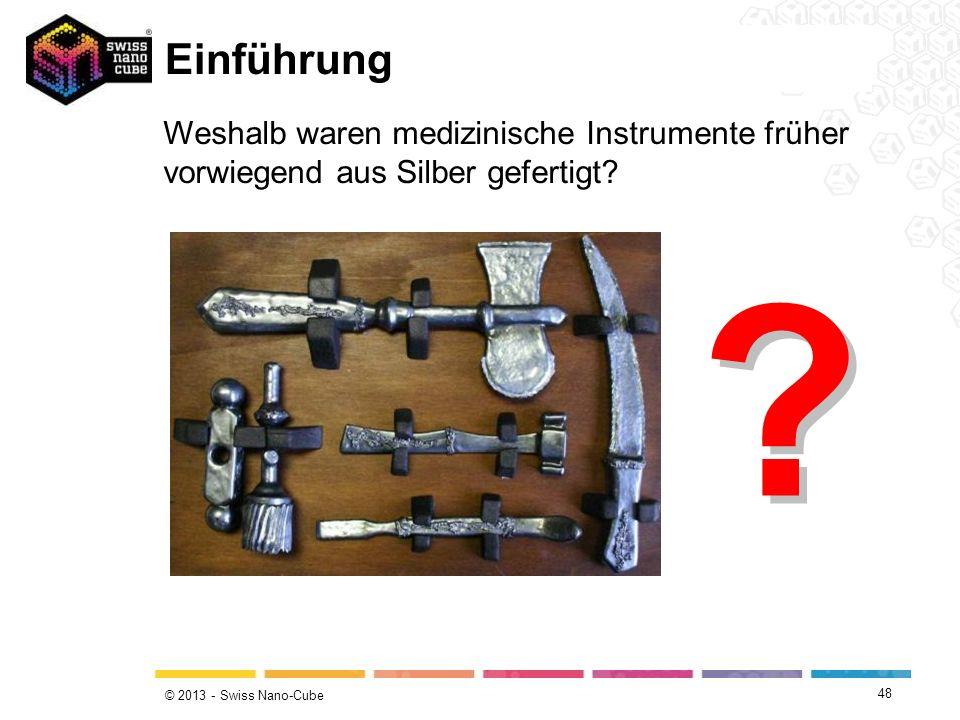 Einführung Weshalb waren medizinische Instrumente früher vorwiegend aus Silber gefertigt
