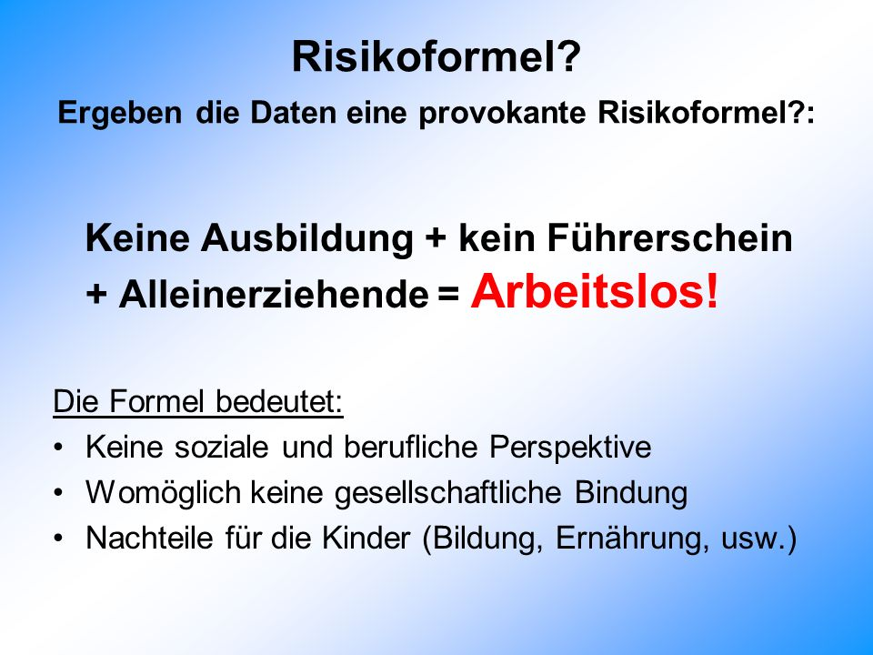 Risikoformel Ergeben die Daten eine provokante Risikoformel :