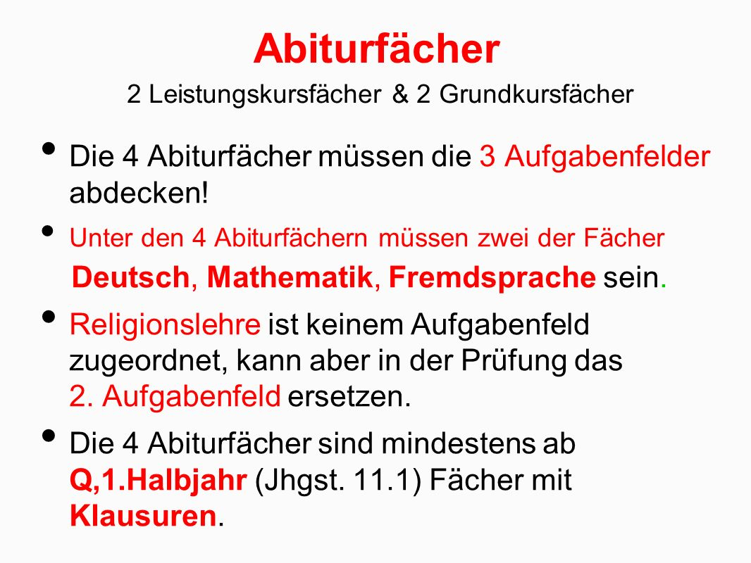 Abiturfächer Die 4 Abiturfächer müssen die 3 Aufgabenfelder abdecken!